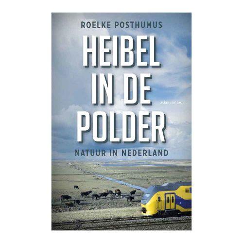 Heibel in de polder - Natuur in Nederland