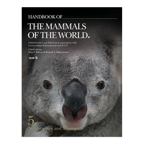 Handbook of the Mammals of the World - Volume 5: Monotremes and Marsupials