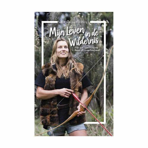 Mijn leven in de wildernis van de Achterhoek naar Nieuw-Zeeland