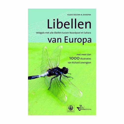 Libellen van Europa Veldgids met alle libellen tussen Noordpool en Sahara