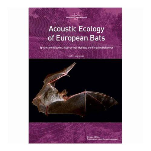 Acoustic Ecology of European Bats