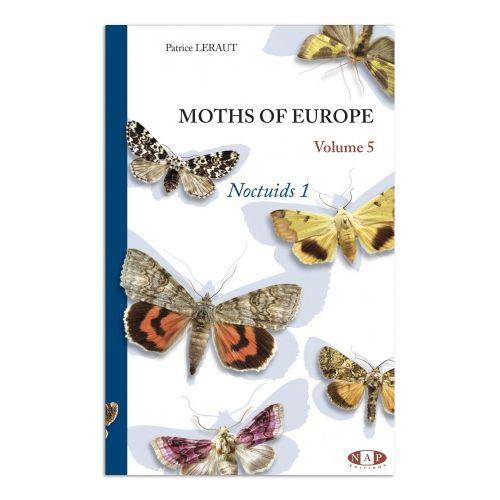 Moths of Europe - Volume 5: Noctuids 1