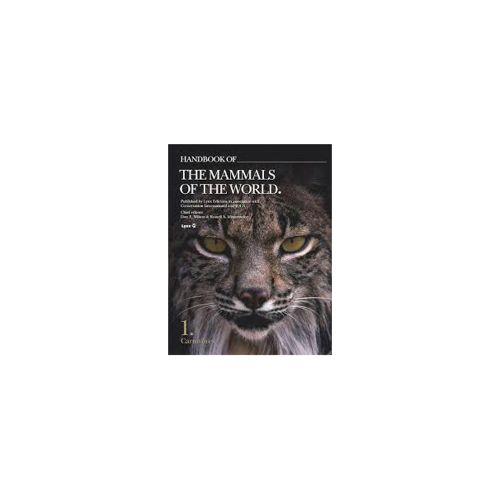 Handbook of the Mammals of the World - Volume 1: Carnivores