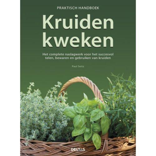 Praktisch handboek Kruiden kweken